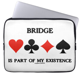 Bridge Is Part Of My Existence (Four Card Suits) Computer Sleeves
