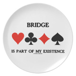 Bridge Is Part Of My Existence (Four Card Suits) Plate