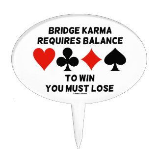 Bridge Karma Requires Balance To Win You Must Lose Cake Topper