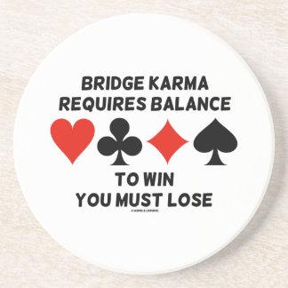 Bridge Karma Requires Balance To Win You Must Lose Drink Coaster