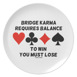 Bridge Karma Requires Balance To Win You Must Lose Melamine Plate