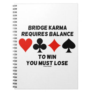 Bridge Karma Requires Balance To Win You Must Lose Notebook