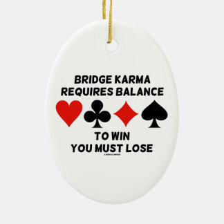 Bridge Karma Requires Balance To Win You Must Lose Double-Sided Oval Ceramic Christmas Ornament