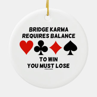 Bridge Karma Requires Balance To Win You Must Lose Double-Sided Ceramic Round Christmas Ornament