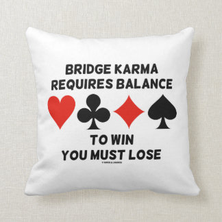 Bridge Karma Requires Balance To Win You Must Lose Pillow