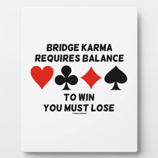 Bridge Karma Requires Balance To Win You Must Lose Plaque
