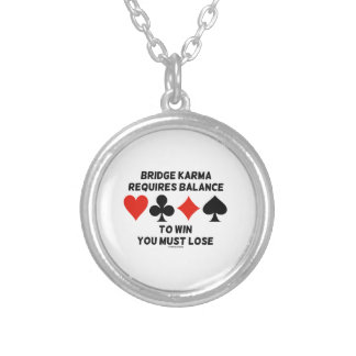 Bridge Karma Requires Balance To Win You Must Lose Round Pendant Necklace