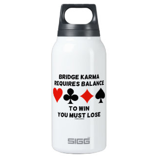 Bridge Karma Requires Balance To Win You Must Lose 10 Oz Insulated SIGG Thermos Water Bottle