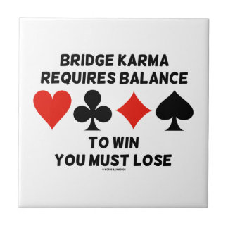 Bridge Karma Requires Balance To Win You Must Lose Tile