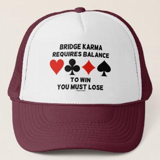Bridge Karma Requires Balance To Win You Must Lose Trucker Hat