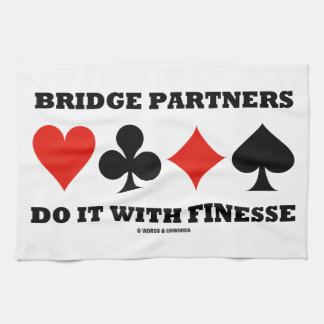 Bridge Partners Do It With Finesse (Card Suits) Kitchen Towels