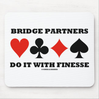 Bridge Partners Do It With Finesse (Card Suits) Mouse Pad