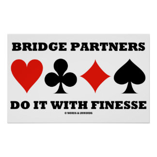 Bridge Partners Do It With Finesse (Card Suits) Poster