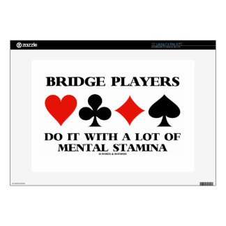 Bridge Players Do It With A Lot Of Mental Stamina Laptop Decals