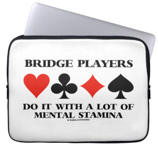 Bridge Players Do It With A Lot Of Mental Stamina Laptop Sleeves