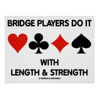 Bridge Players Do It With Length & Strength Poster