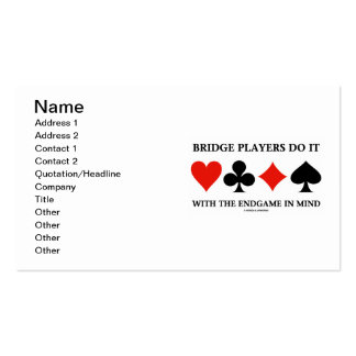 Bridge Players Do It With The Endgame In Mind Double-Sided Standard Business Cards (Pack Of 100)