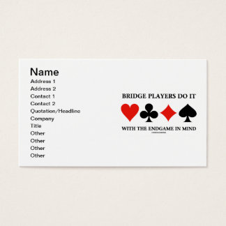 Bridge Players Do It With The Endgame In Mind Business Card