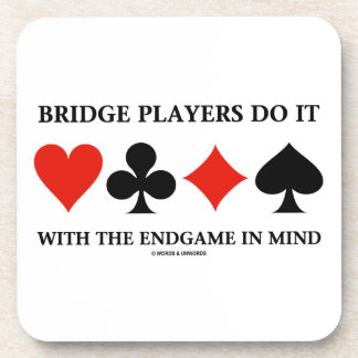 Bridge Players Do It With The Endgame In Mind Coasters