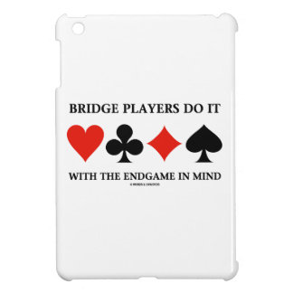 Bridge Players Do It With The Endgame In Mind iPad Mini Cover