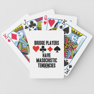 Bridge Players Have Masochistic Tendencies Bicycle Playing Cards