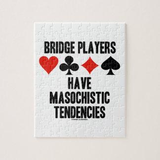 Bridge Players Have Masochistic Tendencies Jigsaw Puzzle