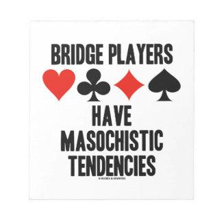 Bridge Players Have Masochistic Tendencies Notepad