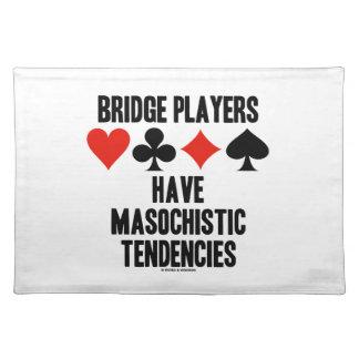 Bridge Players Have Masochistic Tendencies Placemat