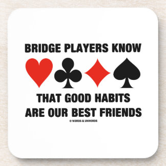 Bridge Players Know Good Habits Best Friends Beverage Coasters