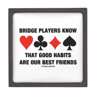 Bridge Players Know Good Habits Best Friends Gift Box