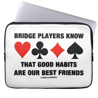 Bridge Players Know Good Habits Best Friends Laptop Sleeve