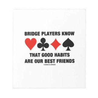 Bridge Players Know Good Habits Best Friends Notepad