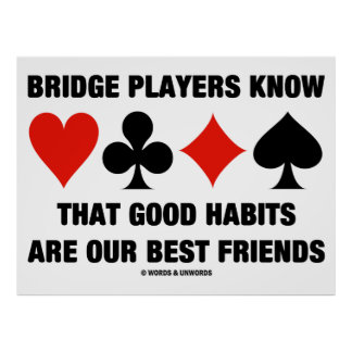 Bridge Players Know Good Habits Best Friends Poster