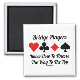 Bridge Players Know How To Finesse The Way To Top Magnet