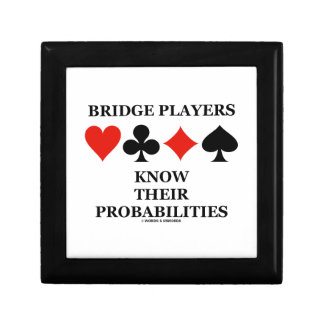 Bridge Players Know Their Probabilities Card Suits Keepsake Box