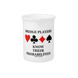 Bridge Players Know Their Probabilities Card Suits Pitcher