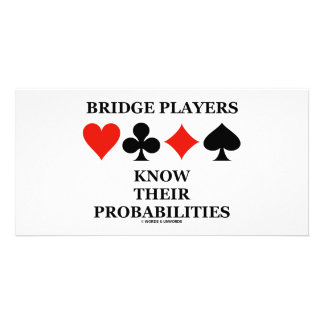 Bridge Players Know Their Probabilities Photo Card
