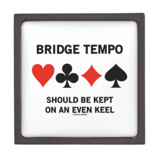 Bridge Tempo Should Be Kept On An Even Keel Premium Jewelry Box