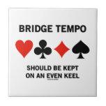 Bridge Tempo Should Be Kept On An Even Keel Tile