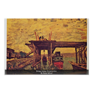 Bridge Under Construction By Sisley Alfred Posters