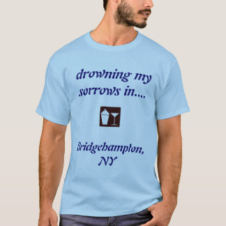 Bridgehampton, NY DRINKING SHIRT! T-Shirt