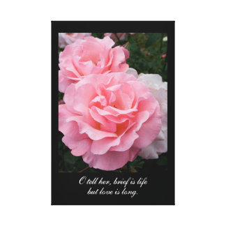 Brief is life but love is long (Tennyson quote) Canvas Print