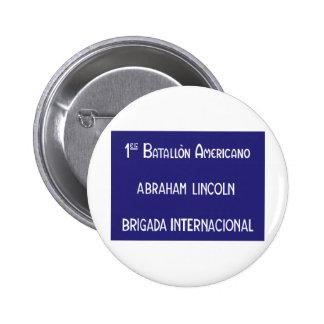 Brigadas internacionales Abraham Lincoln 1r Pin Redondo 5 Cm
