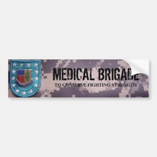 brigade1, MEDICAL BRIGADE, TO CONSERVE FIGHTING... Bumper Sticker