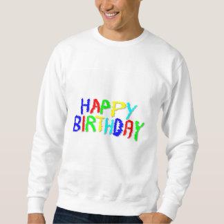Bright and Colorful. Happy Birthday. Sweatshirt