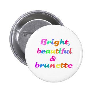 Bright Beautiful & Brunette Pinback Button