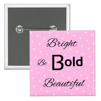 Bright Bold Beautiful inspire pink Button