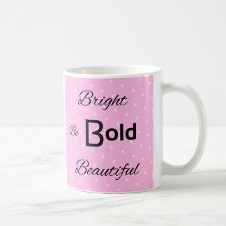 Bright Bold Beautiful inspire pink Classic White Coffee Mug