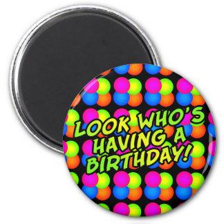 Bright Bubbles Birthday! 2 Inch Round Magnet