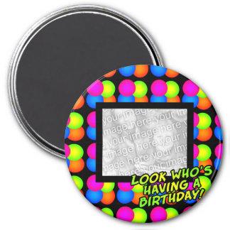 Bright Bubbles Birthday! 3 Inch Round Magnet